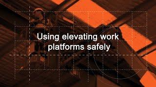 Using elevating work platforms safely
