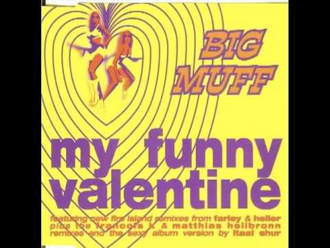 Schön My Funny Valentine (Original Edit) Big Muff