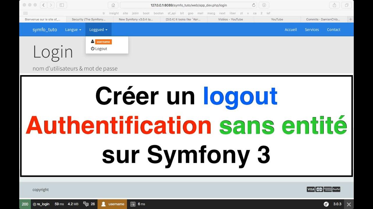 Tutoriel 15 Créer un logout pour une Authentification sans entité sur  Symfony 3