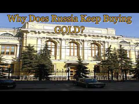 Why Does Russia Keep Buying Gold?