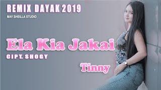 LAGU DAYAK TERBARU 2019. ELA KIA JAKAI. By.TINNY (Official) DEMO