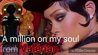 Скачать Valerian Ending Song A Million On My Soul Traduction