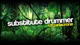 Cezar Lacrone - Substitute Drummer (Original Mix)