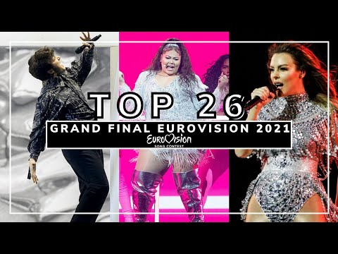 TOP 26   GRAND FINAL OF EUROVISION SONG CONTEST 2021   ALL FINALISTS