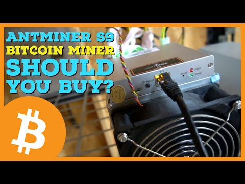 Should You Buy A Bitmain Antminer S9 Bitcoin Miner In 2019 Or 2020?