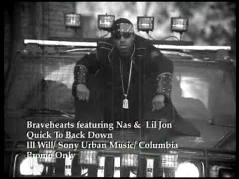 bravehearts feat nas lil jon quick to back dow