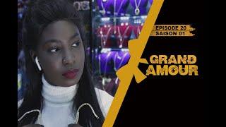 Grand Amour - Episode 20 - Saison 1 [Partie 2/4]