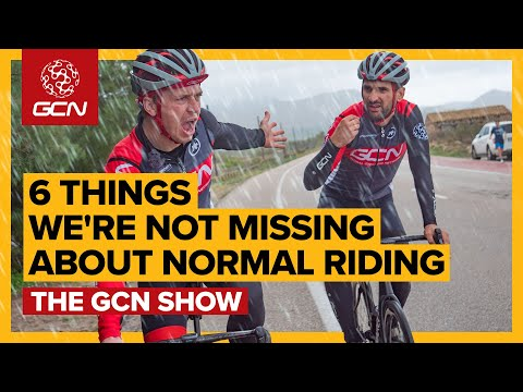 6 Things Cyclists Aren't Actually Missing Right Now | The GCN Show Ep. 378