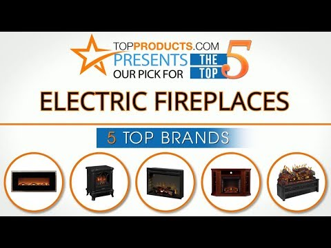 Best Electric Fireplace Reviews 2017 How To Choose The