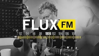 """Glen Hansard - """"One Of Us Must Lose"""" live @FluxFM"""