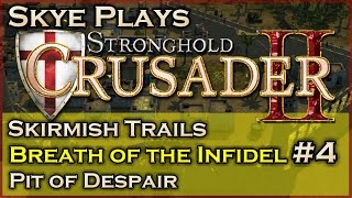 Stronghold Crusader 2►Breath of the Infidel - Mission 4 - Pit of Despair◀ Skirmish Trail