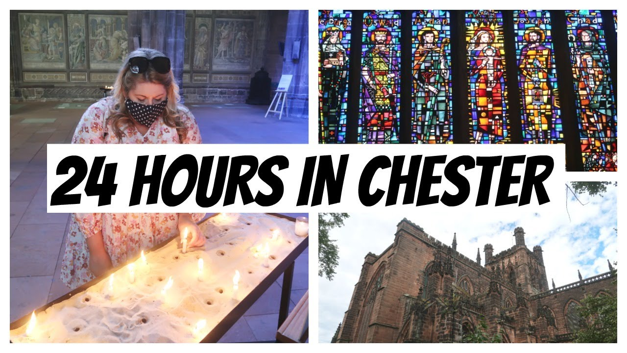 24 HOURS IN CHESTER / VLOG