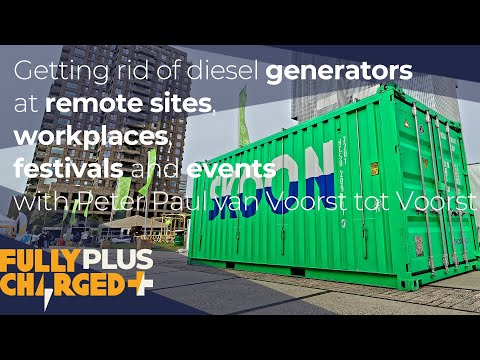 Getting rid of diesel generators at remote sites, workplaces and events with Peter Paul van Voorst