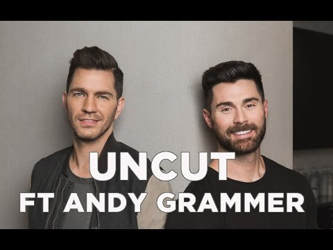 UNCUT FT ANDY GRAMMER: DO YOU HEAR MUSIC OR LYRICS FIRST?