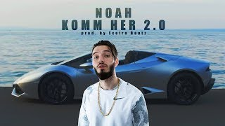 NOAH - KOMM HER 2.0 (prod. by Exetra Beatz)