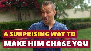 A Surprising Way to Make Him Chase You   Dating Advice for Women by Mat Boggs