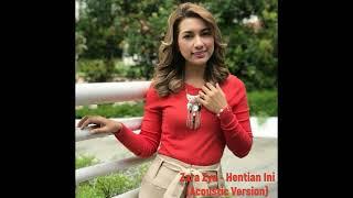 Zara Zya - Hentian Ini (Acoustic Version)(Audio)