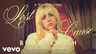 Billie Eilish - Lost Cause (Official Live Performance) | Vevo