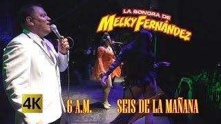 La Sonora De Melky Fernandez  - 6 AM Seis De La Mañana / Cumbias Pa´ Gozar / 4K