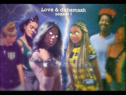 Love And Dubsmash Season 1 Episode 1