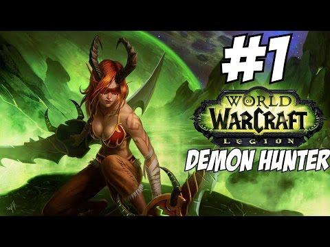 World of Warcraft Legion Demon Hunter Gameplay Walkthrough Part 1 Level 1-110 Let's Play Review