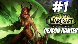 World of Warcraft Legion Demon Hunter Gameplay Walkthrough Part 1 Level 1-110 Let's Play Review