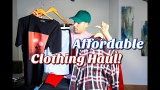 AFFORDABLE CLOTHING HAUL! MEN'S FASHION OPTIONS ON A BUDGET