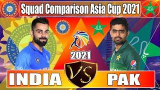 India Vs Pakistan Confirmed squad For Asia Cup 2021 | Pak Vs India Squad Comparison Asia Cup