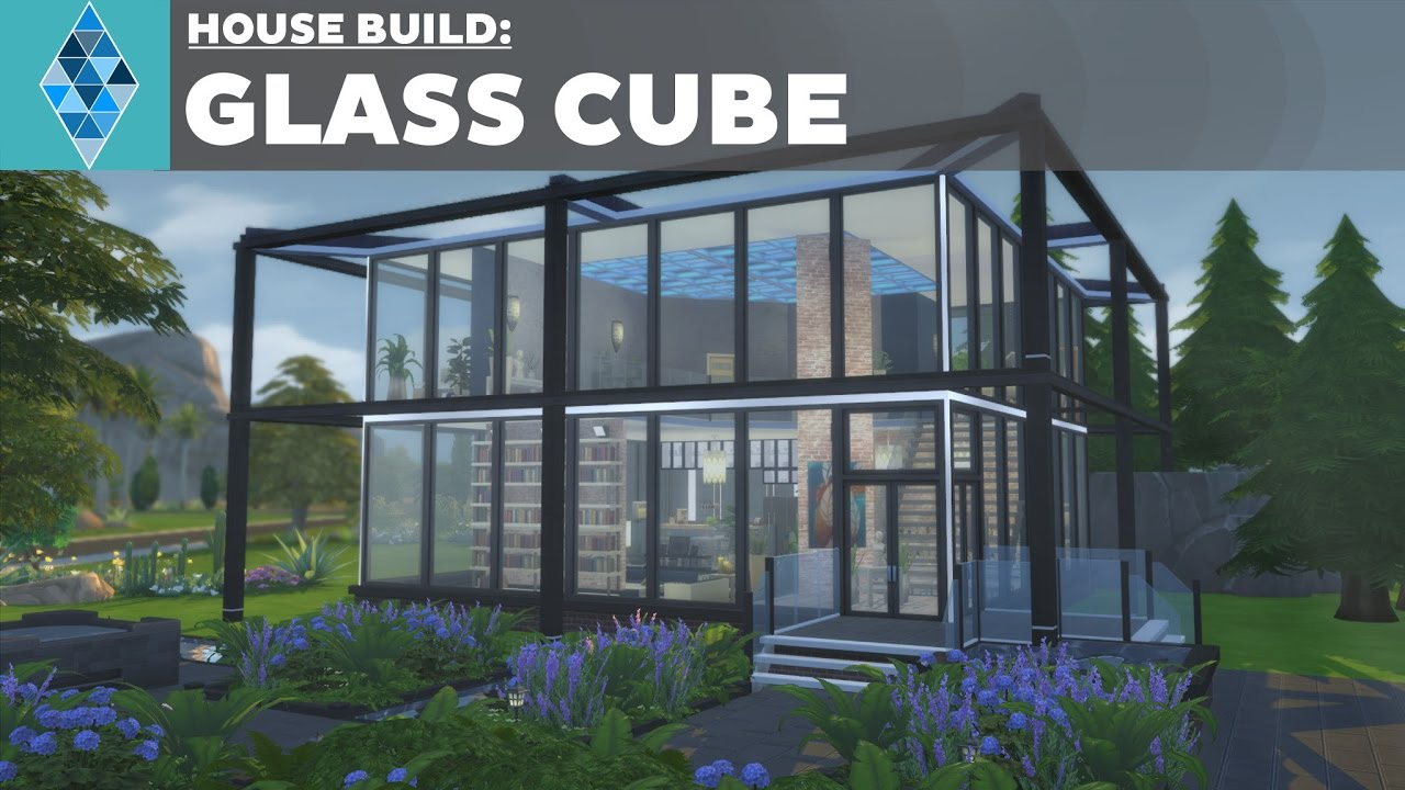 The sims 4 house build glass cube youtube for What is needed to build a house