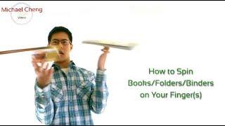 Spinning Books/Folders/Binders on Your Finger(s)