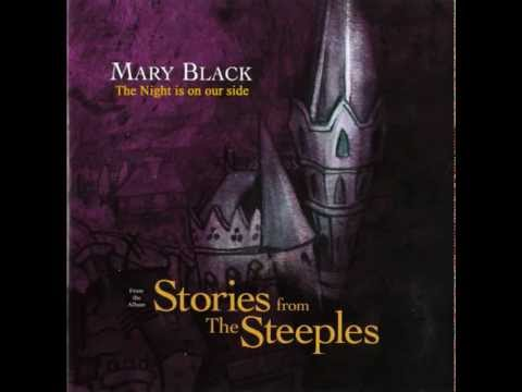Mary Black - The Night is on our side.