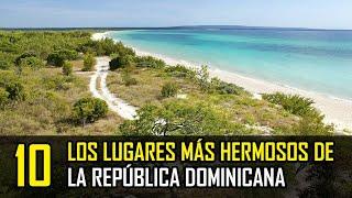 Los 10 lugares más hermosos de la República Dominicana
