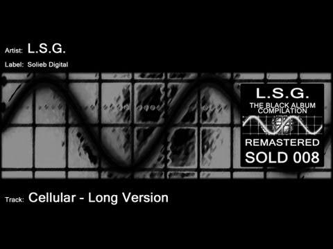 L.S.G. - Cellular (Long Version)