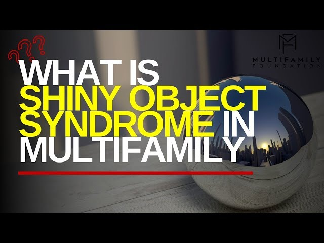 What Is Shiny Object Syndrome in Multifamily