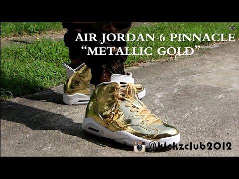 "15f76e26076e2e AIR JORDAN 6 PINNACLE ""METALLIC GOLD"" ON FEET - YouTube"