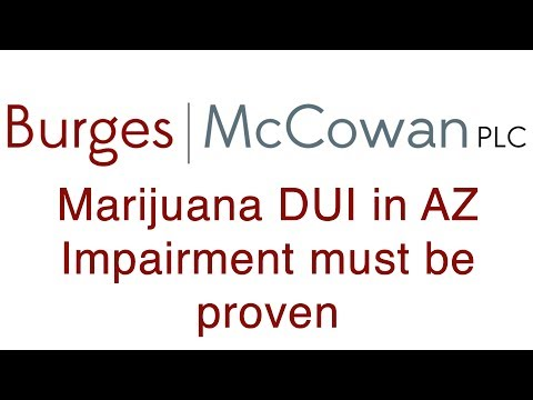 Marijuana DUI Arizona - State must show impairment