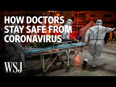 How Doctors Stay Safe Battling Coronavirus | WSJ