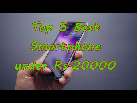 Top 5 Best Smartphone Under 20000 In India [May 2017]