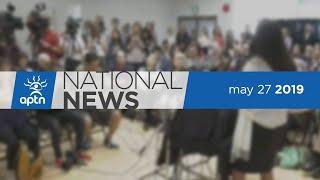 APTN National News May 27, 2019