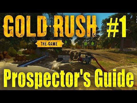 Gold Rush: The Game - Prospector's Guide - Tier I & Useful Tips! Episode 1