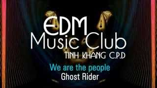 EDM Music Club - Ghost Rider - We Are The People