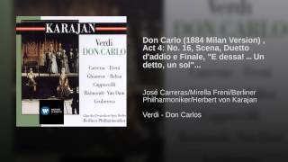 Don Carlo (1884 Four Act Version) , Act IV: E dessa!... Un detto, un sol (Carlo/Elisabetta)