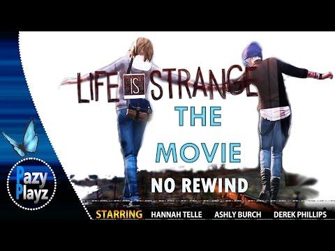 Life is Strange The Movie: No Rewind  Starring Hannah Telle, Ashly Burch & Derek Phillips  2016