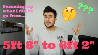 """Summing up how I went From 5ft 8"""" to 6ft 2"""""""