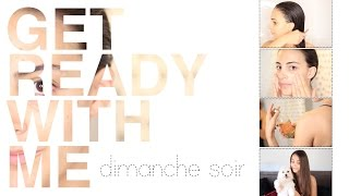 Routine Soins du Dimanche Soir | Get Ready With Me
