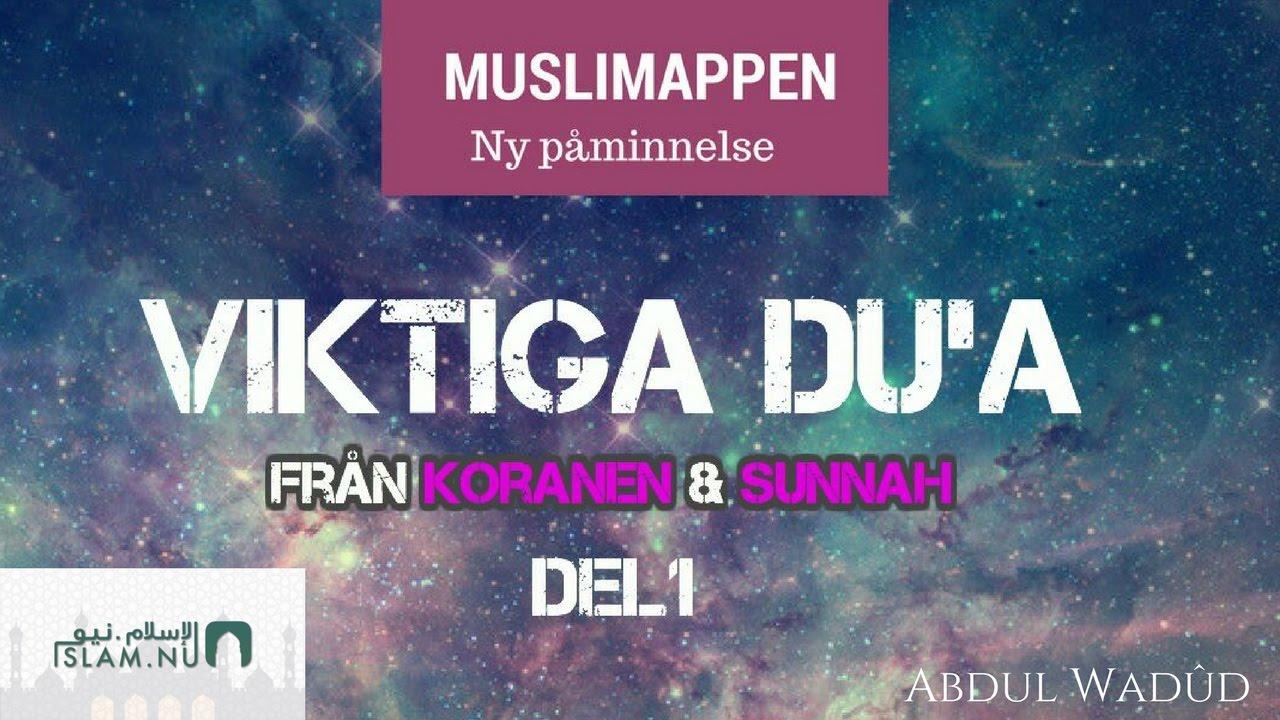 Viktiga du´â (åkallelser) från Koranen och Sunnah   del 1   Muslimappen