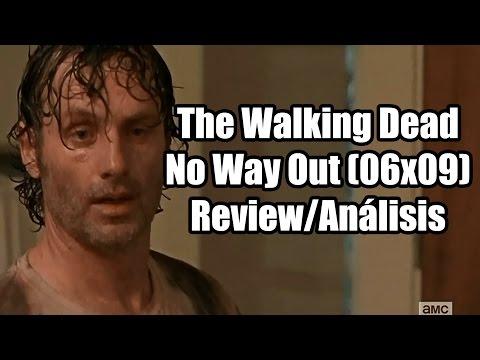 The Walking Dead Temporada 6 Capítulo 9 - No Way Out (Análisis/Review)