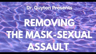 Removing the Mask-Sexual Assault