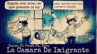 La Camara De Imigrante - Yero Emece & Ruben El Profe