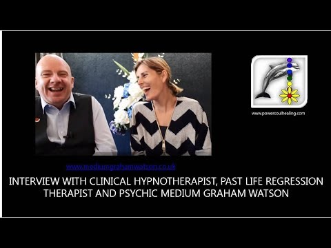 Interview with Psychic Medium and Hypno-and-Past Life Regression Therapist Graham Watson